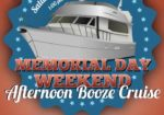 Memorial Day Weekend Saturday Afternoon Booze Cruise!