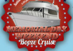 Memorial Day Weekend Saturday Evening Booze Cruise!