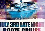 July 3rd Late Night Booze Cruise!