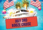 July 3rd Booze Cruise!